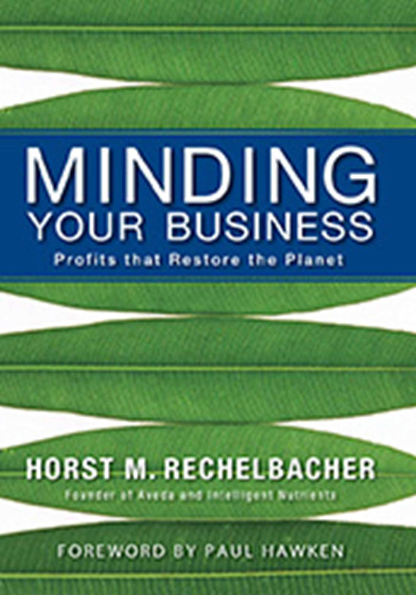 Minding Your Business: Profits that Restore the Planet PDF