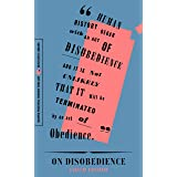 """On Disobedience: Why Freedom Means Saying """"No"""" to Power (Resistance Library)"""
