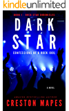 DARK STAR: Confessions of a Rock Idol (A Coming of Age Thriller) (Rock Star Chronicles Book 1)