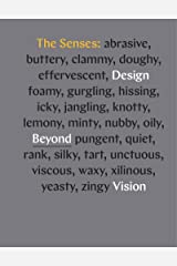 The Senses: Design Beyond Vision Kindle Edition