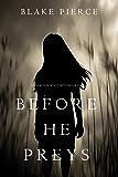 Before He Preys (A Mackenzie White Mystery—Book 9)