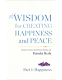 The Wisdom for Creating Happiness and Peace: Selections From the Works of Daisaku Ikeda