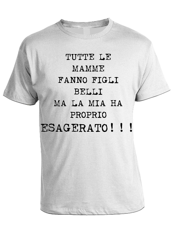 bubbleshirt Tshirt Tutte Le Mamme Fanno Figli Belli, MA LA MIA HA Proprio ESAGERATO - in Cotone by