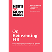"HBR's 10 Must Reads on Reinventing HR (with bonus article ""People Before Strategy"" by Ram Charan, Dominic Barton, and Dennis Carey) (HBR's 10 Must Reads)"