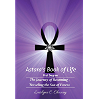 Astara's Book of Life - 1st Degree (Complete): The Journey of Becoming - Traveling the Sea of Forces (Astara's Book of Life - All Degrees) (English Edition)