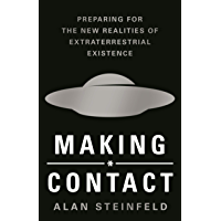Making Contact: Preparing for the New Realities of Extraterrestrial Existence (English Edition)