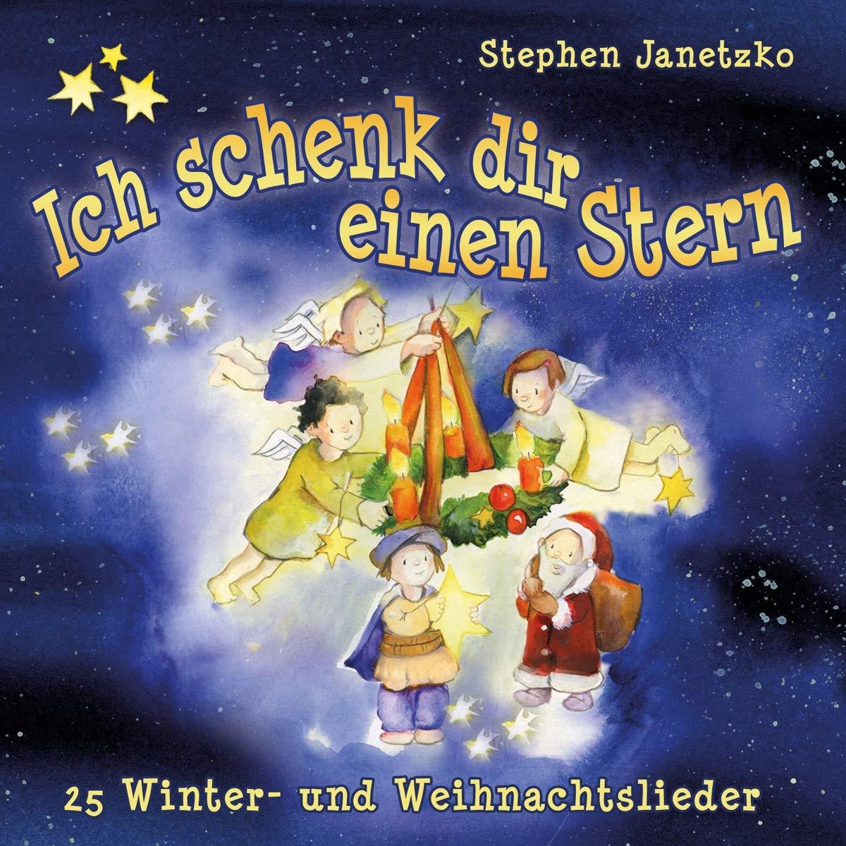 Ich schenk dir einen Stern: 25 Winter- und Weihnachtslieder ...
