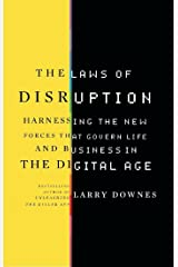 The Laws of Disruption: Harnessing the New Forces that Govern Life and Business in the Digital Age Kindle Edition