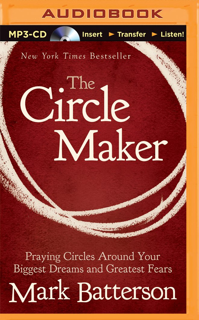 The Circle Maker for Kids One Prayer Can Change Everything