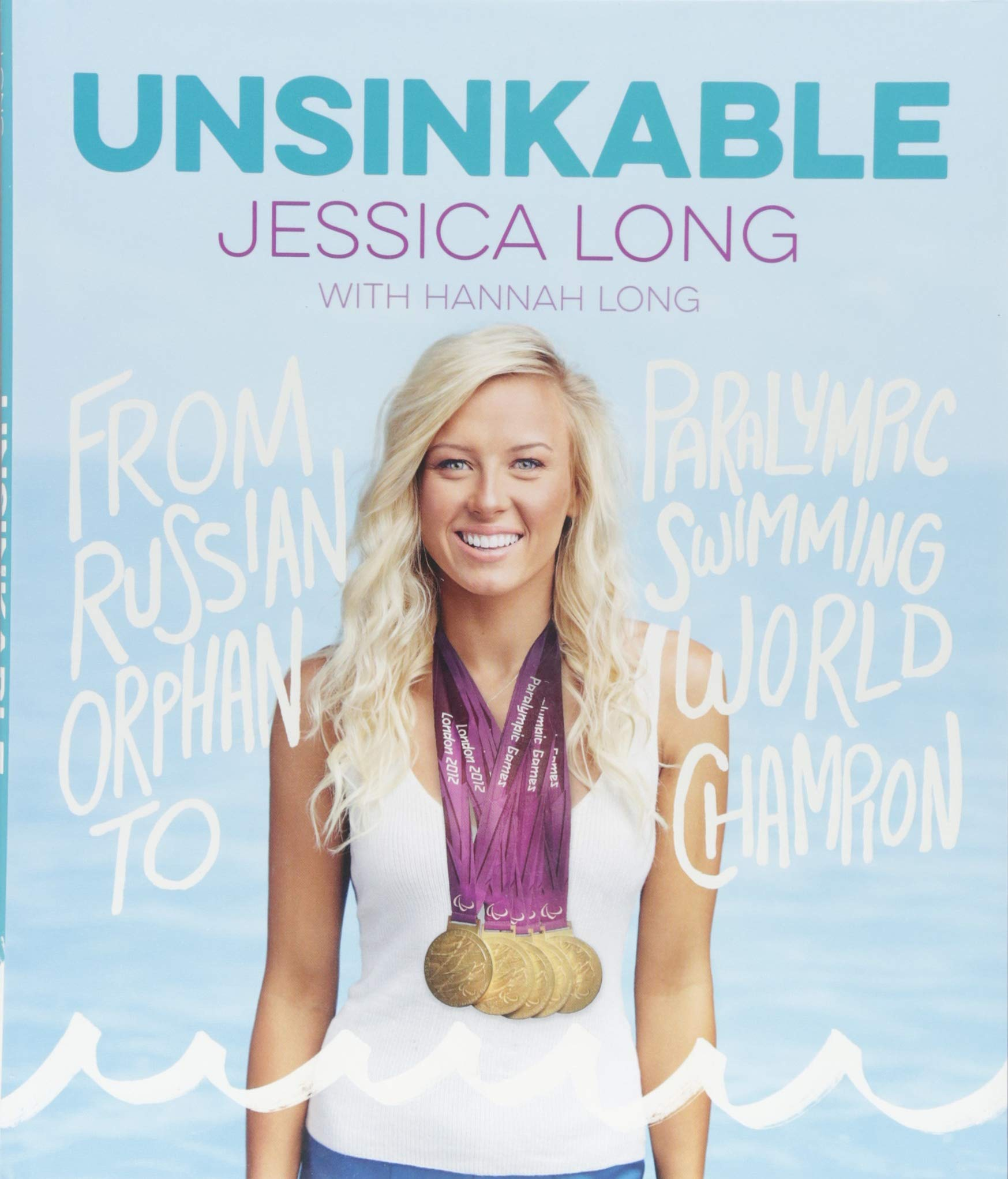 Unsinkable: From Russian Orphan to Paralympic Swimming World Champion PDF