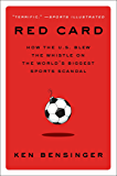 Red Card: How the U.S. Blew the Whistle on the World's Biggest Sports Scandal (English Edition)