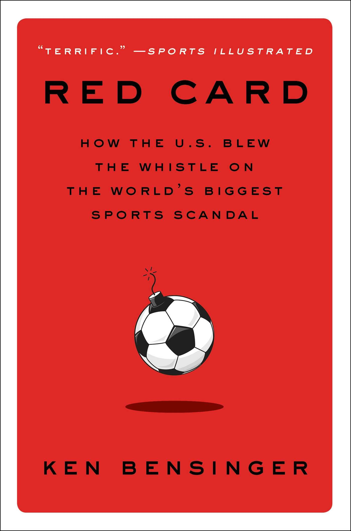 Red Card: How the U.S. Blew the Whistle on the World's Biggest Sports Scandal