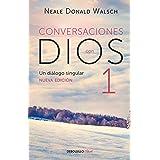 Conversaciones con Dios: Un diálogo singular (CONVERSATIONS WITH GOD) (Spanish Edition)
