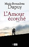 L'Amour écorché (Roman français)