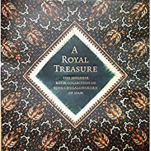 A Royal Treasure: The Javanese Batik Collection of King Chulalongkorn of Siam