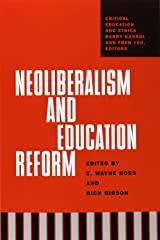 Neoliberalism And Education Reform (Critical Education and Ethics) Paperback