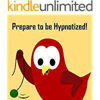Prepare to be Hypnotized! (The Adventures of Sammy the Bird)