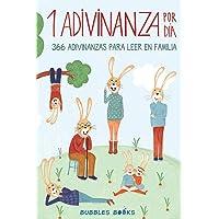1 Adivinanza por día - 366 adivinanzas para leer en familia: Acertijos infantiles aptos para niños y niñas a partir de 6…