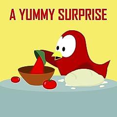 A Yummy Surprise (Sammy the Bird Book)
