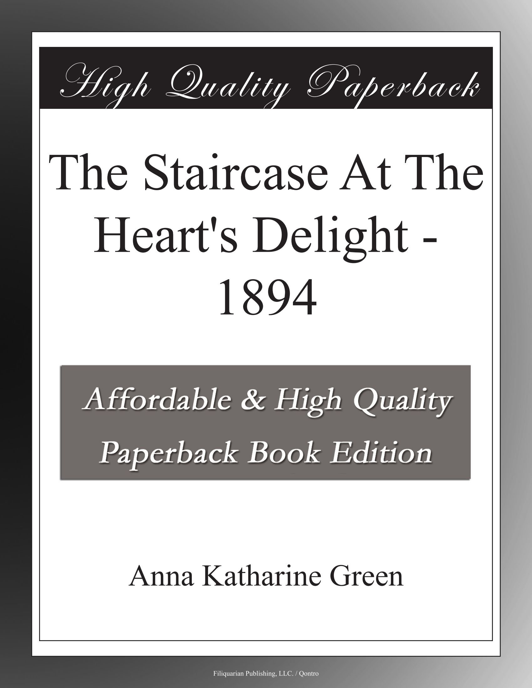 Download The Staircase At The Heart's Delight - 1894 pdf epub