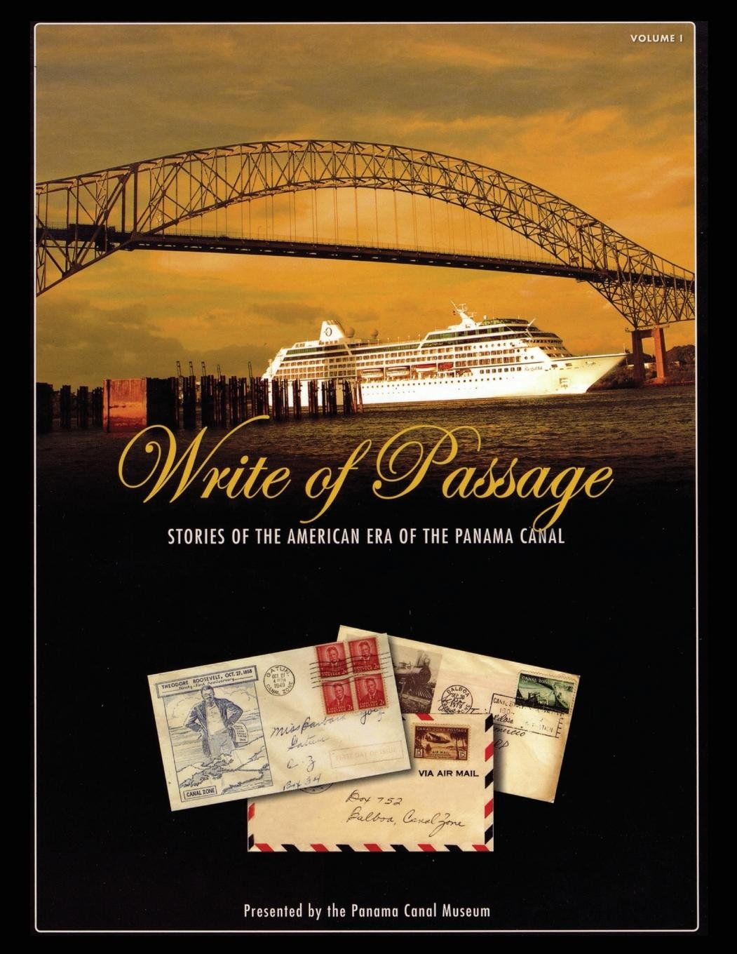 Read Online Write of Passage: Stories of the American Era of the Panama Canal pdf epub