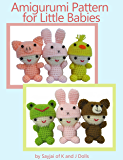 Amigurumi Pattern for Little Babies (Easy Crochet Doll Patterns Book 1)