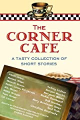 The Corner Cafe: A Tasty Collection of Short Stories (BBT Cafe Authors Book 1) Kindle Edition