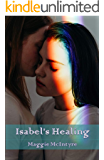 Isabel's Healing (Isabel and Friends Book 1)
