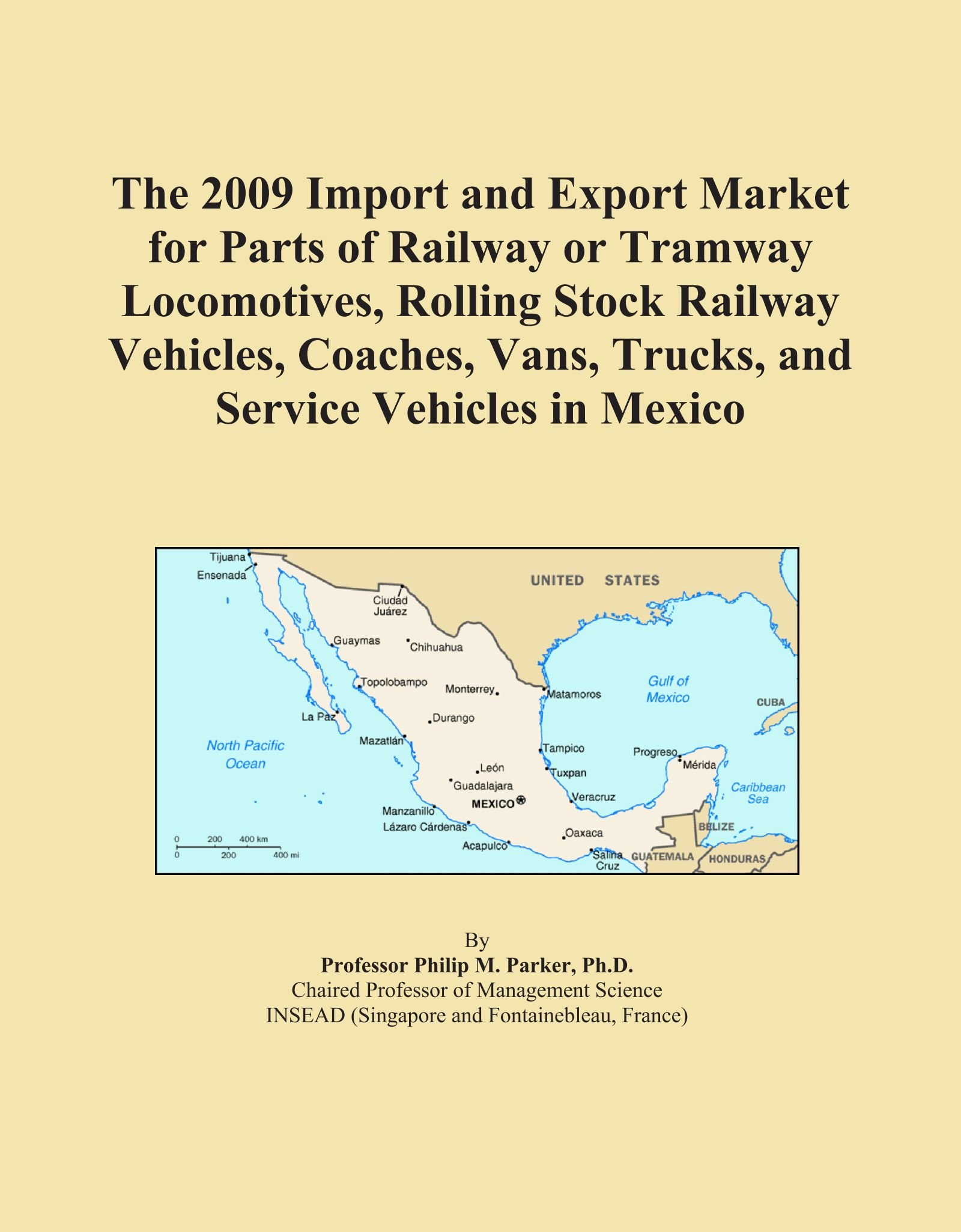 The 2009 Import and Export Market for Parts of Railway or Tramway Locomotives, Rolling Stock Railway Vehicles, Coaches, Vans, Trucks, and Service Vehicles in Mexico pdf