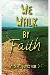 We Walk By Faith Paperback