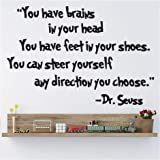 V&C Designs (TM) You Have Brains in Your Head You Have Feet In Your Shoes Quote Children's Bedroom Kids Room Baby's Nursery Inspirational Wall Sticker Decal Wall Art Wall Vinyl Wall Mural - Regular Size (Large size also available)