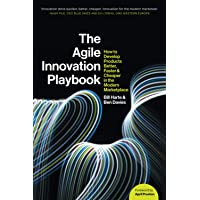 The Agile Innovation Playbook: How to develop products better, faster and cheaper in the modern marketplace