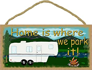 Blackwater Trading Mountains Home is Where We Park It 5th Wheel Camping Sign Camper Plaque 5x10