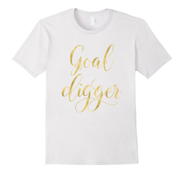 Goal Digger T-shirt Gold Effect Lettering Motivational-Vaci