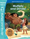 Moana: Multiply and Divide! (Ages 6-7) (Disney Learning)