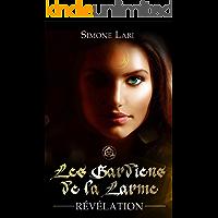 Révélation (Les Gardiens de la Larme  t. 1) (French Edition)
