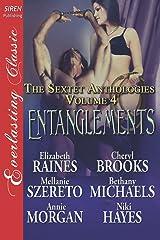 Entanglements [The Sextet Anthology, Volume 4] (Siren Publishing Everlasting Classic) Paperback