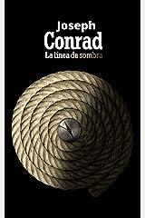 La Linea de Sombra (Spanish Edition) Kindle Edition