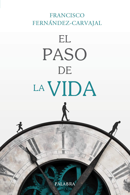 El paso de la vida. (Mundo y cristianismo): Amazon.es: Francisco  Fernández-Carvajal: Libros