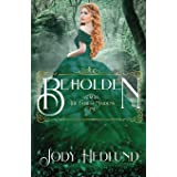 Beholden (The Fairest Maidens)