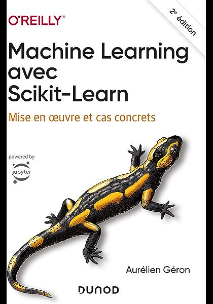 Machine Learning avec Scikit-Learn : Mise en oeuvre et cas ...