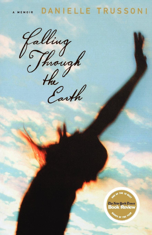 Falling Through the Earth: A Memoir: Danielle Trussoni ...