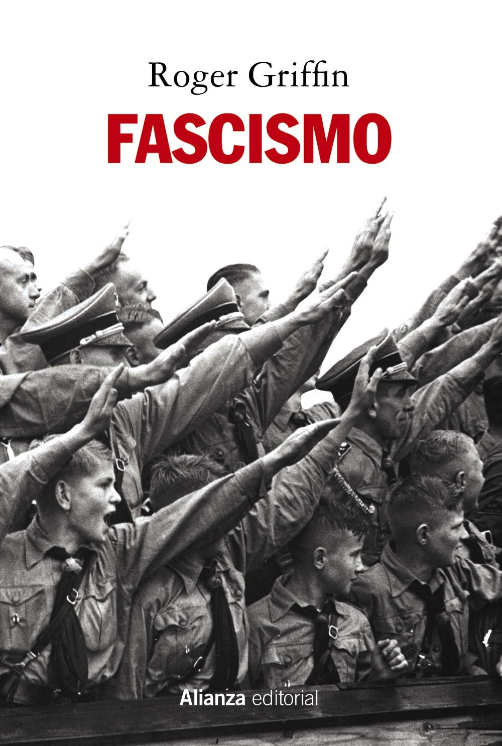 Fascismo (Alianza Ensayo): Amazon.es: Griffin, Roger, Pérez Pérez, Miguel Ángel: Libros