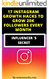 17 INSTAGRAM GROWTH HACKS TO GROW 20 K FOLLOWERS EVERY MONTH--2019 UPDATED