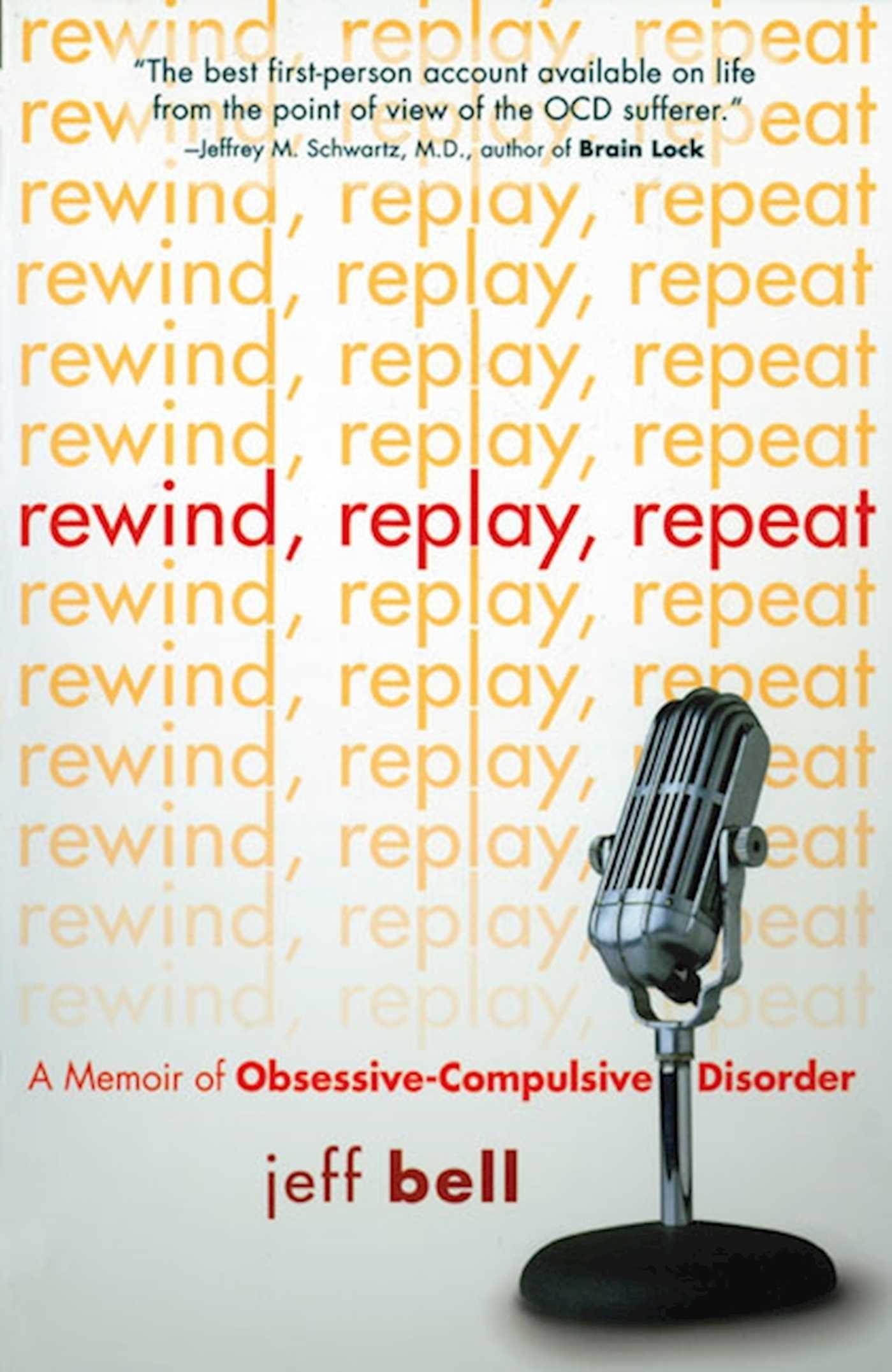 Rewind Replay Repeat: A Memoir of Obsessive Compulsive Disorder ebook