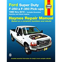 Ford Super Duty F-250 & F-350 Pick-Ups and Excursion, 1999 - 2010 (Haynes Repair Manual)