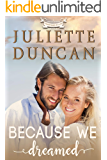 Because We Dreamed: A Christian Romance (Transformed by Love Book 3)