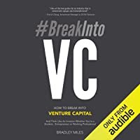 #BreakInto VC: How to Break Into Venture Capital And Think Like an Investor