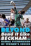 Beyond Bend It Like Beckham: The Global Phenomenon of Women's Soccer
