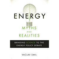 Energy Myths and Realities: Bringing Science to the Energy Policy Debate (English Edition)